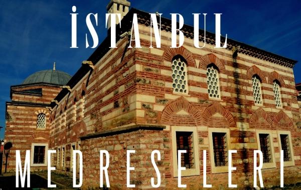 …Istanbul Medreseleri Listesi