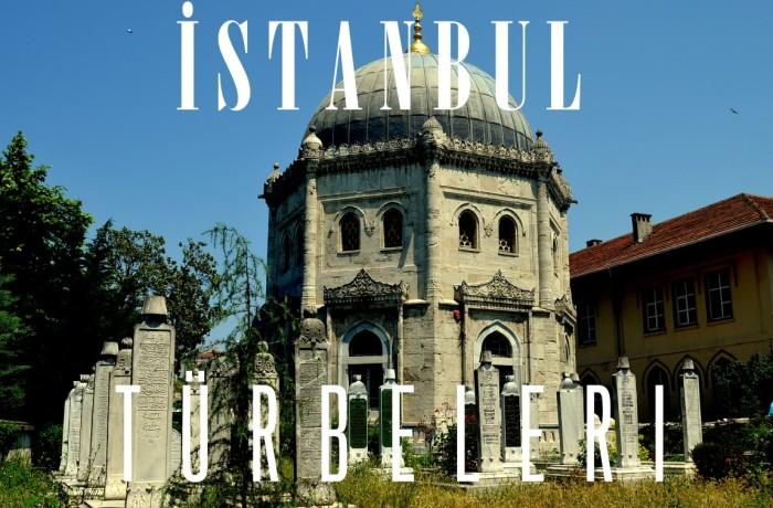 …Istanbul Türbeleri