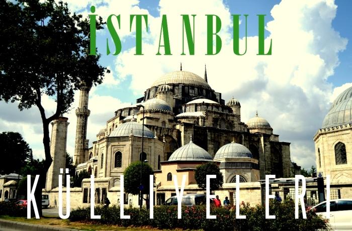 …Istanbul Külliyeleri